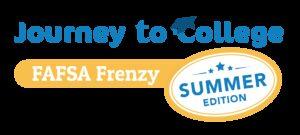 FAFSA Frenzy Summer Edition